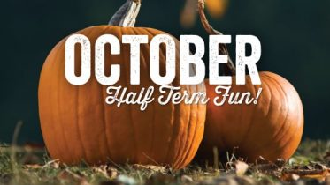 October Half Term Fun October 22 - October 28