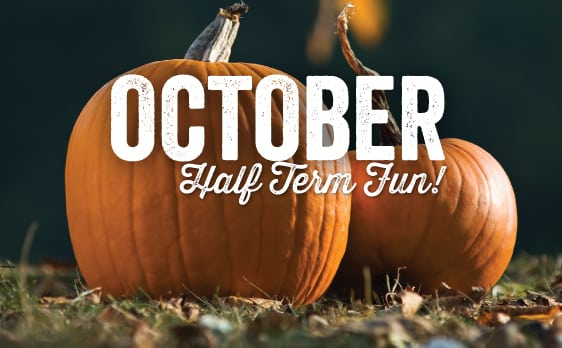 October Half Term Fun October 22 - October 28